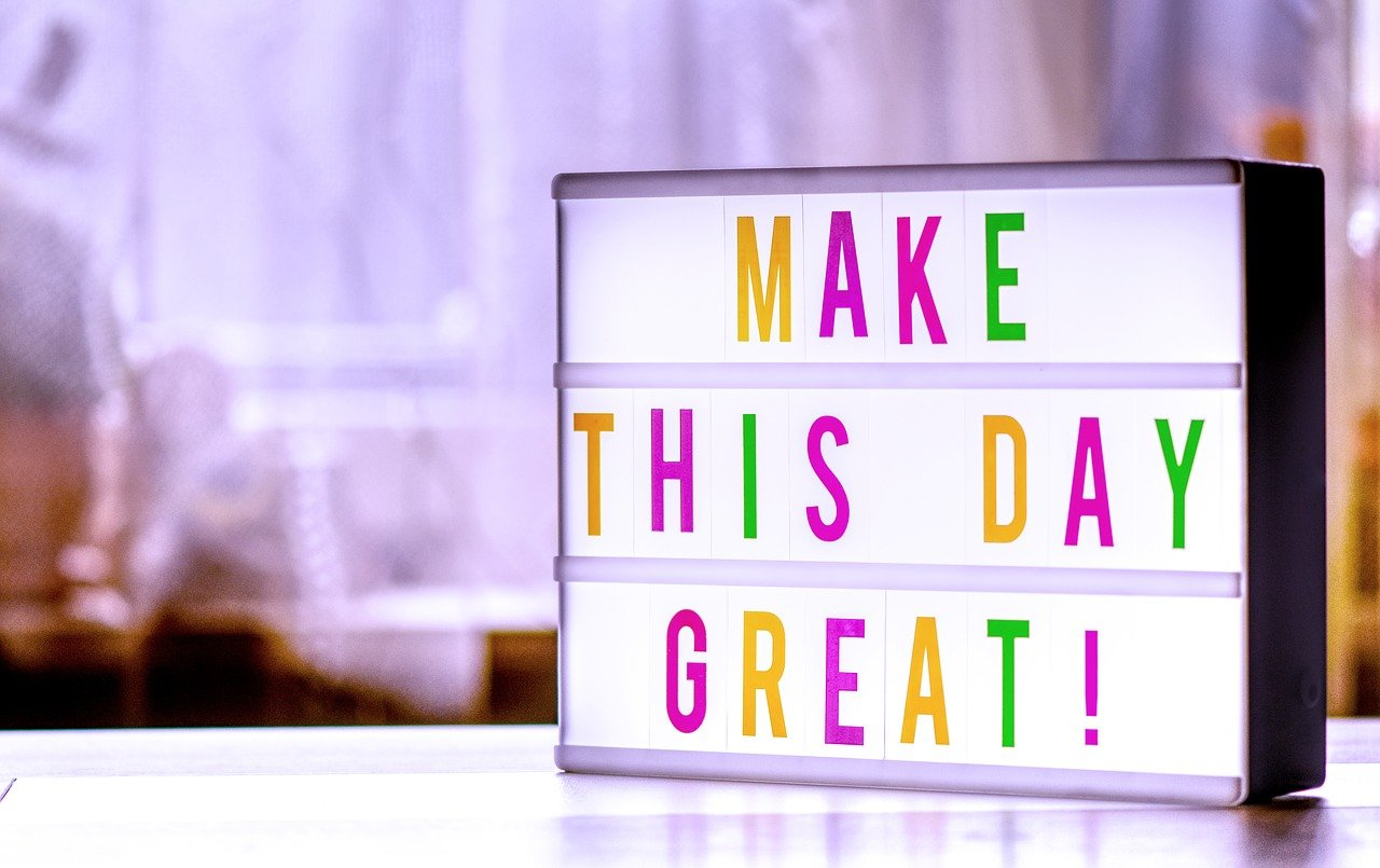 make-the-day-great-4166221 1280